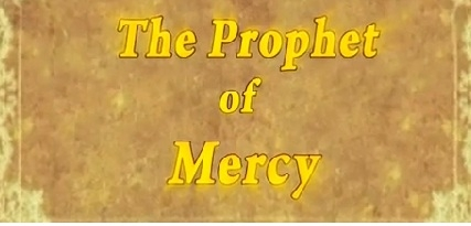 The Prophet Of Mercy