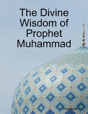 The Divine Wisdom of Prophet Muhammad